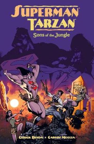 Superman/tarzan: Sons Of The Jungle - Chuck Dixon