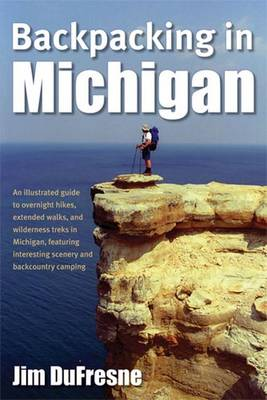 Backpacking in Michigan - Jim DuFresne