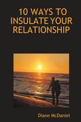 10 Ways to Insulate Your Relationship - Diane McDaniel