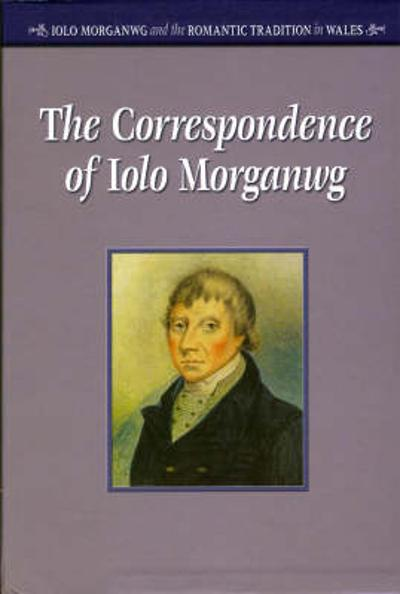 Correspondence of Iolo Morganwg: v. 1-3 - Geraint H. Jenkins