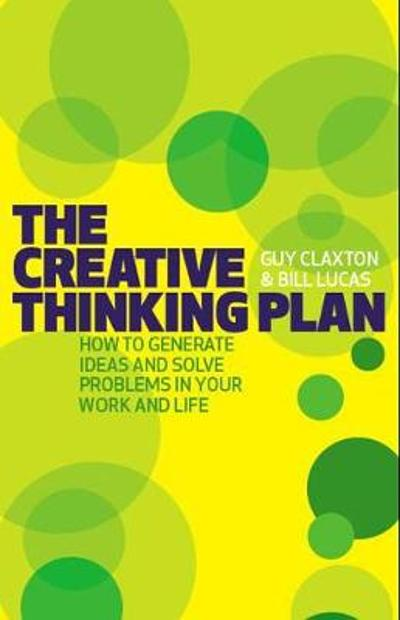 The Creative Thinking Plan - Guy Claxton