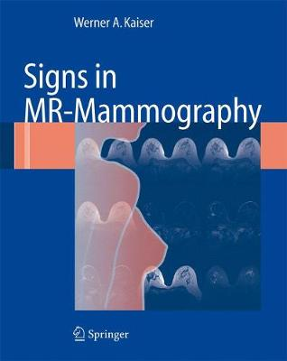 Signs in MR-Mammography - Werner A. Kaiser