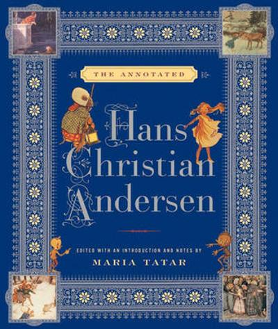 The Annotated Hans Christian Andersen - Hans Christian Andersen
