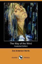 The Way of the Wind (Illustrated Edition) (Dodo Press) - Zoe Anderson Norris
