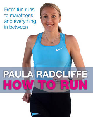 How to Run - Paula Radcliffe