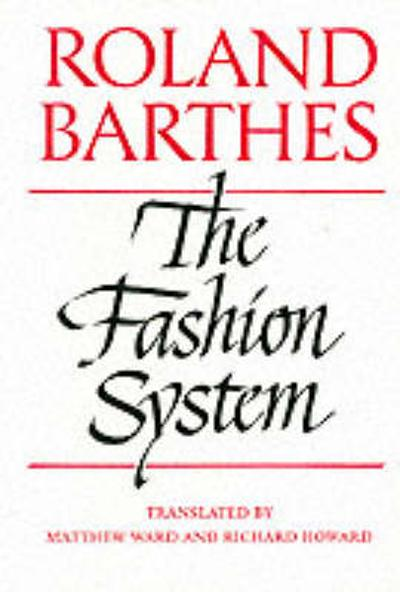 The Fashion System - Roland Barthes