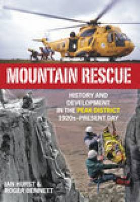 Mountain Rescue in the Peak District 1920s to 2007 - Ian Hurst