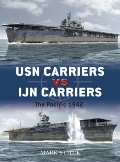 USN Carriers vs Ijn Carriers - Mark Stille