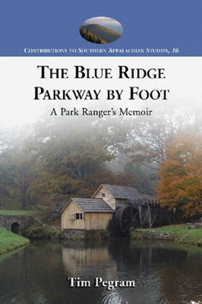 The Blue Ridge Parkway by Foot - Tim Pegram