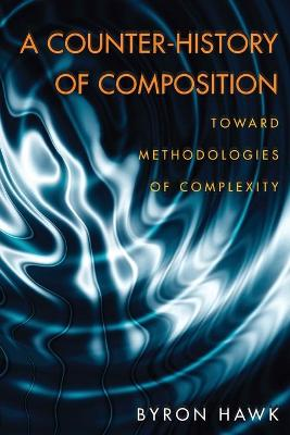 A Counter-history of Composition - Byron Hawk