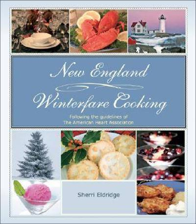 New England Winterfare Cooking - Sherri Eldridge