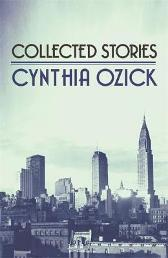Collected Stories - Cynthia Ozick