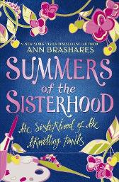 50365d97 Summers of the Sisterhood: The Sisterhood of the Travelling Pants - Ann  Brashares