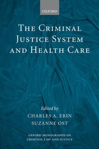 The Criminal Justice System and Health Care - Charles A. Erin