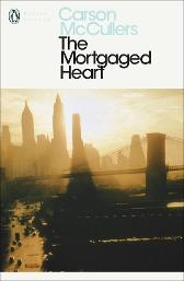 The Mortgaged Heart - Carson McCullers