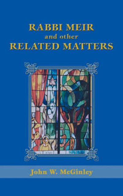 Rabbi Meir and Other Related Matters - John W McGinley