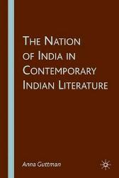 The Nation of India in Contemporary Indian Literature - A. Guttman