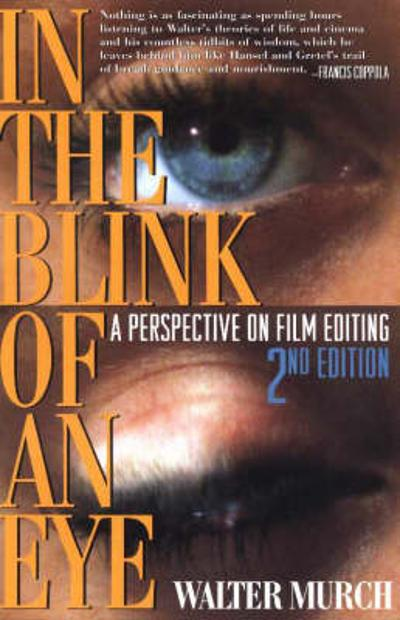 In the Blink of An Eye - Walter Murch