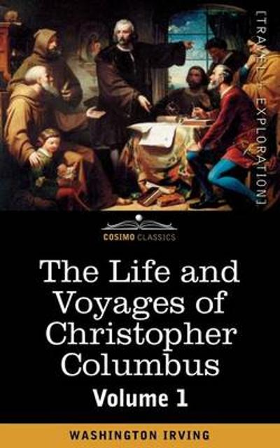 The Life and Voyages of Christopher Columbus, Vol.1 - Washington Irving
