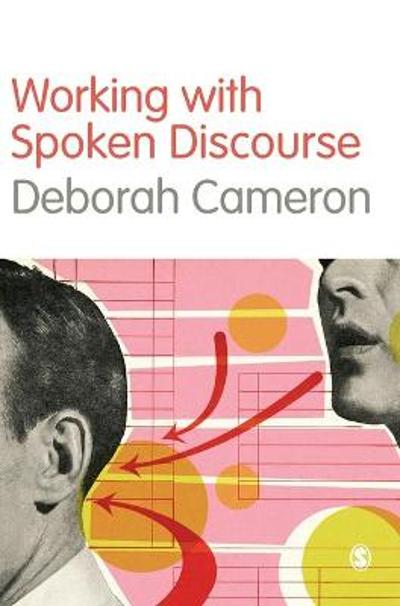 Working with Spoken Discourse - Deborah Cameron
