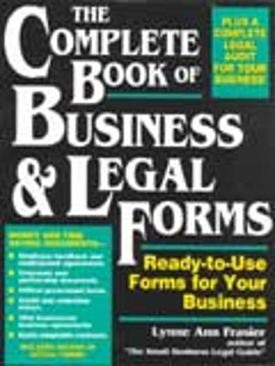 The Complete Book of Business and Legal Forms - Lynne Ann Frasier