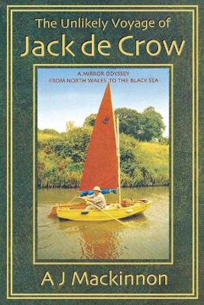The Unlikely Voyage of Jack De Crow - A. J. Mackinnon