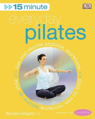 15-Minute Everyday Pilates - Alycea Ungaro