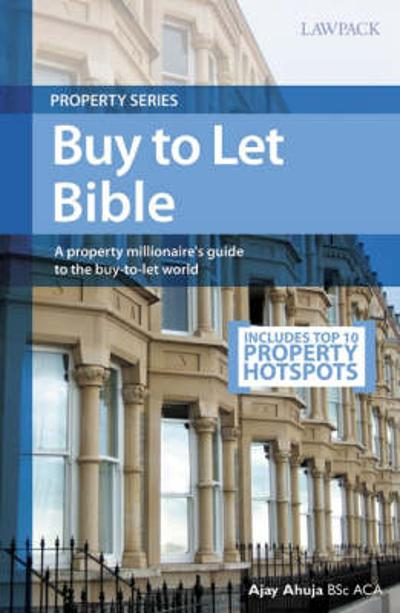 The Buy-to-let Bible - Ajay Ahuja
