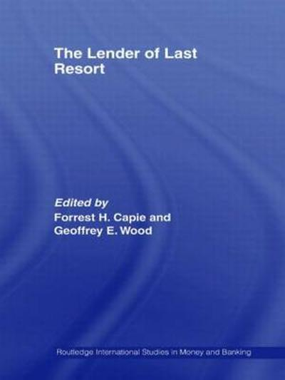 The Lender of Last Resort - Forrest Capie