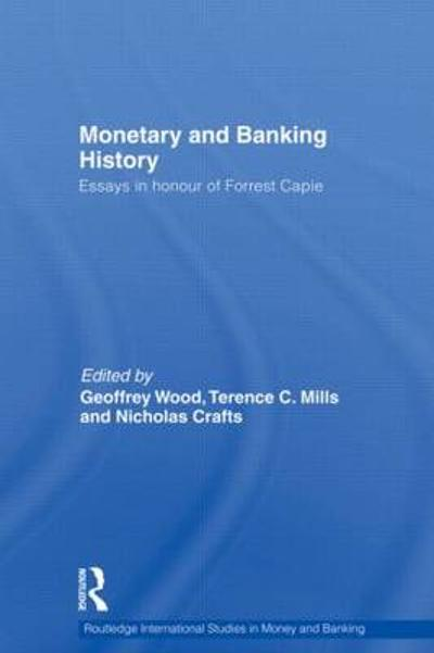 Monetary and Banking History - Geoffrey E. Wood