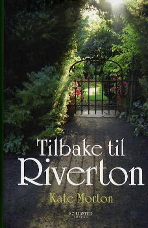 Tilbake til Riverton - Kate Morton Elisabet W. Middelthon