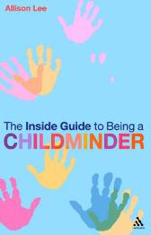 The Inside Guide to Being a Childminder - Allison Lee