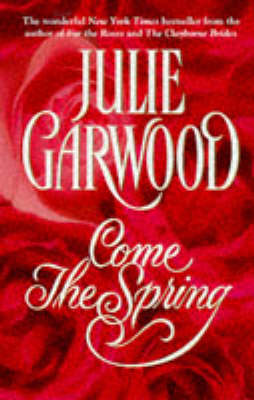 Come the Spring - Julie Garwood