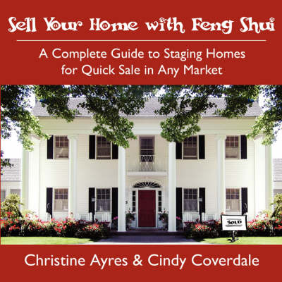 Sell Your Home with Feng Shui - Christine Ayres