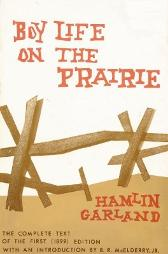 Boy Life on the Prairie - Hamlin Garland B. R. McElderry