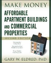 Make Money with Affordable Apartment Buildings and Commercial Properties - Gary W. Eldred