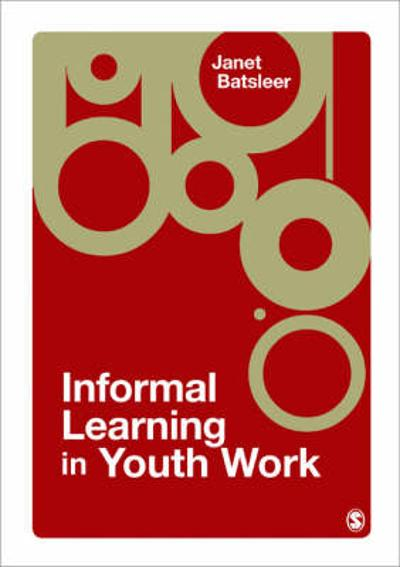 Informal Learning in Youth Work - Janet Batsleer