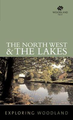 The Exploring Woodland: The Northwest & the Lake District - Woodland Trust