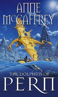 The Dolphins Of Pern - Anne McCaffrey
