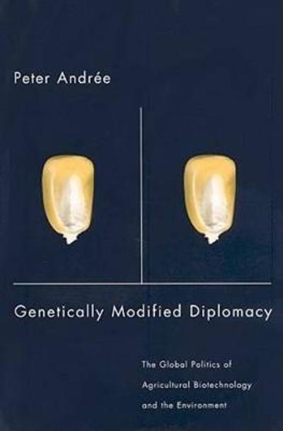 Genetically Modified Diplomacy - Peter Andree