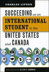 Succeeding as an International Student in the United States and Canada - Charles Lipson Allan E. Goodman