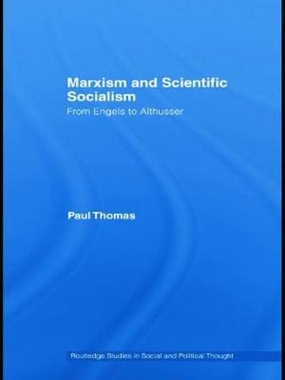 Marxism & Scientific Socialism - Paul Thomas
