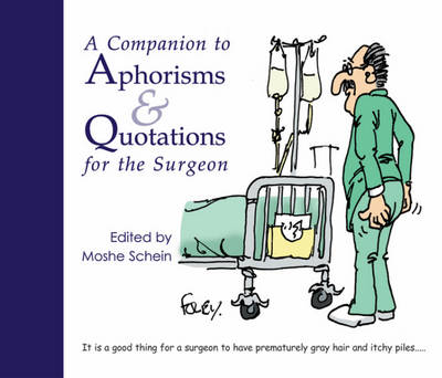 A Companion to Aphorisms and Quotations for the Surgeon - Moshe Schein