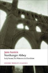 Northanger Abbey, Lady Susan, The Watsons, Sanditon - Jane Austen John Davie James Kinsley Claudia L. Johnson