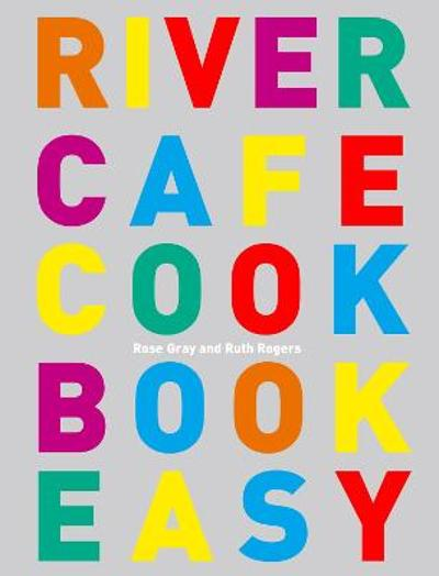 River Cafe Cook Book Easy - Rose Gray