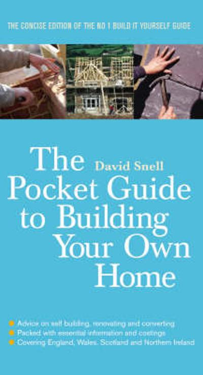 The Pocket Guide to Building Your Own Home - David Snell