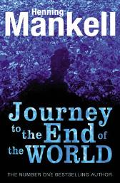The Journey to the End of the World - Henning Mankell
