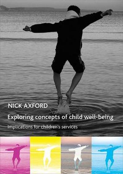 Exploring concepts of child well-being - Nick Axford