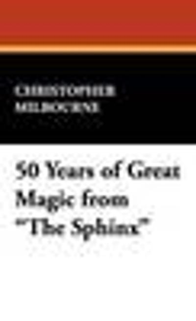 50 Years of Great Magic from the Sphinx - Christopher Milbourne