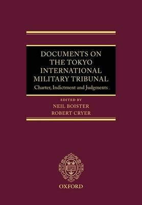 Documents on the Tokyo International Military Tribunal - Robert Cryer